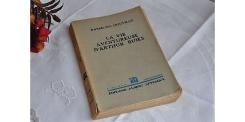 La vie aventureuse d'Arthur Buies,